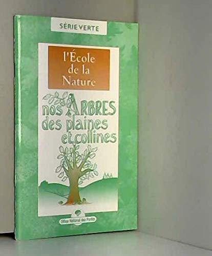 9782904384714: NOS ARBRES DES PLAINES ET COLLINES. L'ECOLE DE LA NATURE