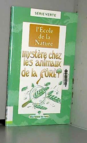 9782904384776: Myst�re chez les animaux de la for�t : L'�cole de la nature (S�rie verte)