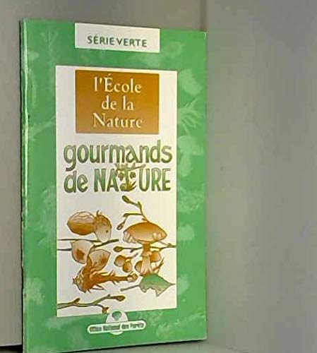 9782904384790: Gourmands de nature : L'école de la nature (Série verte)