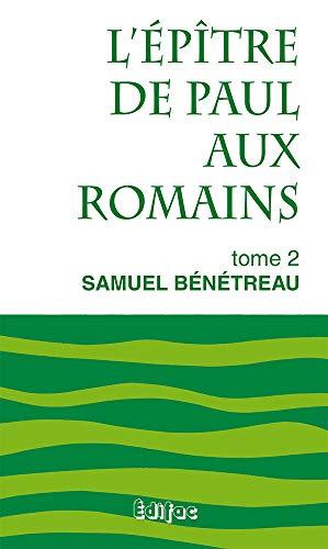9782904407239: L'Epitre de Paul aux Romains Tome 2. Commentaire Evangelique de la Bible (French Edition)
