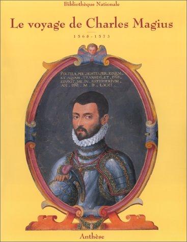 9782904420566: Le voyage de Charles Magius, 1568-1573 (French Edition)