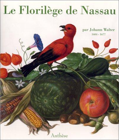 9782904420665: Le Florilège de Nassau par Johann Walter 1604-1677