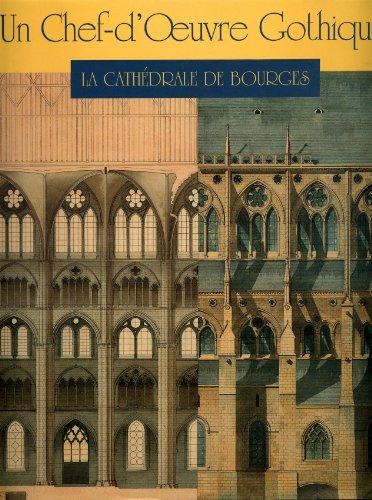 9782904420788: Un chef-d'œuvre gothique: La cathédrale de Bourges (French Edition)