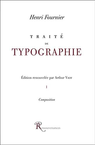 9782904429750: TRAITE DE LA TYPOGRAPHIE. Tome 1, la composition