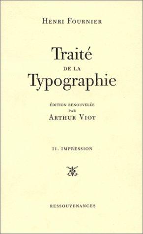 9782904429804: TRAITE DE LA TYPOGRAPHIE T2 . L'IMPRESSION