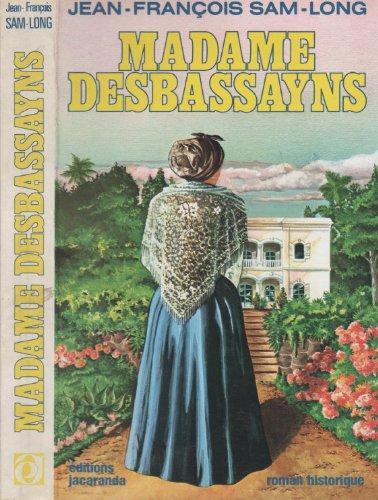 9782904470042: Madame Desbassayns: Roman historique (French Edition)