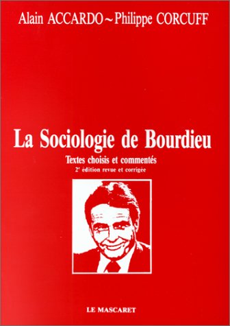 9782904506246: La Sociologie de Bourdieu : Textes choisis et comment�s