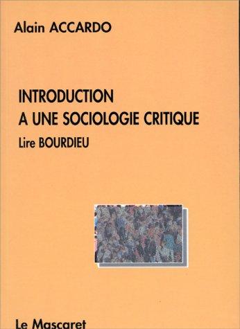 9782904506352: Introduction à une sociologie critique: Lire Bourdieu (French Edition)