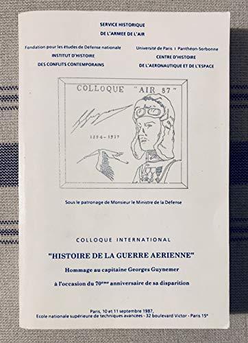 9782904521065: Histoire de la guerre aérienne : Hommage au capitaine Georges Guynemer à l'occasion du 70ème anniversaire de sa disparition