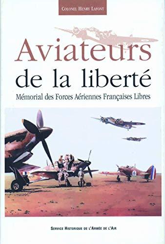 9782904521461: Aviateurs de la liberte - memorial des forces aeriennes françaises libres