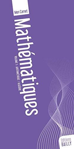 9782904526060: Mon carnet de mathématique : Volume 1, Arithmétique et algèbre