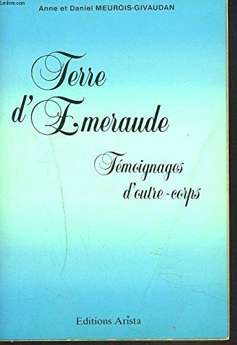 Terre d'E¿meraude : Te¿moignages d'outre-corps: Anne Meurois-Givaudan Daniel