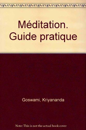 9782904616624: Guide pratique de méditation