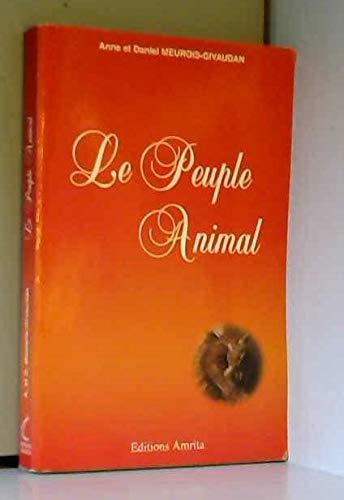 Le peuple animal: Anne Meurois-Givaudan Daniel