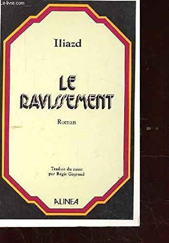 Le Ravissement (9782904631320) by Iliazd; Régis Gayraud
