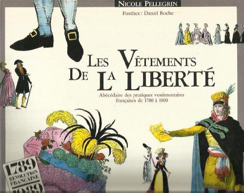 9782904631634: Les V�tements de la Libert� : Ab�c�daire des Pratiques Vestimentaires Fran�aises de 1780 � 1800