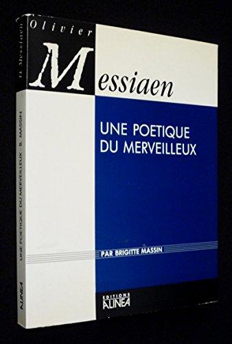 9782904631771: Olivier Messiaen. Une poétique du merveilleux