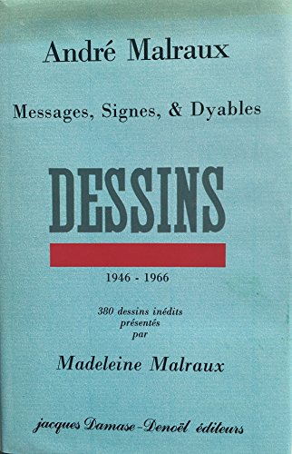 Andre Malraux: Messages, Signes & Dyables 380 Dessins Inedits, 1946-1966: Malraux, Andre; ...