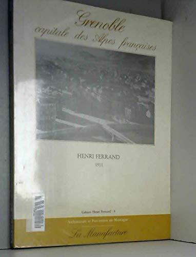 9782904638145: Grenoble, capitale des Alpes francaises (Cahiers Henri Ferrand) (French Edition)