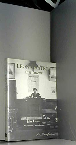 Léon Chatry : instituteur: Jules Leroux