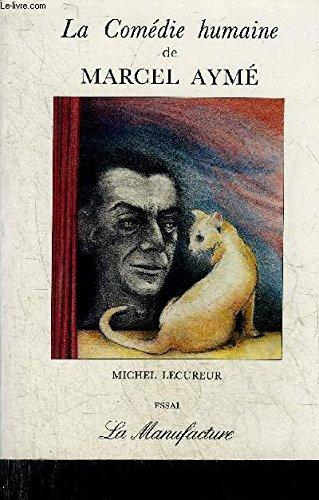 9782904638244: La comedie humaine de Marcel Ayme (Essai) (French Edition)