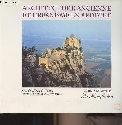 9782904638725: Architecture ancienne et urbanisme en Ardèche: Actes du colloque de Vinezac, 1986 (Archives du Vivarais) (French Edition)