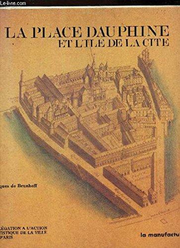9782904638992: La place Dauphine et l'île de la Cité (French Edition)