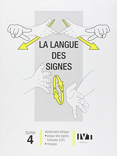 9782904641206: La langue des signes tome 4 dictionnaire bilingue lsf/francais