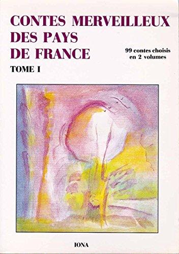 9782904654220: Contes merveilleux des pays de France : 99 contes choisis, tome 1