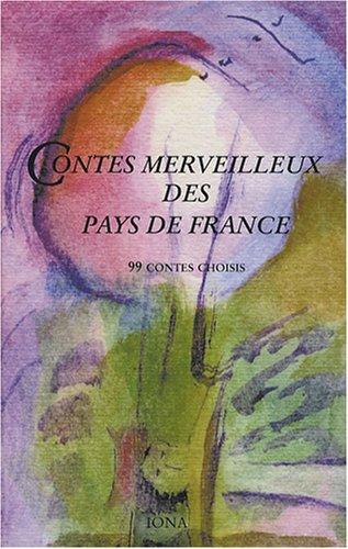 9782904654732: Contes merveilleux des pays de France : 99 contes choisis