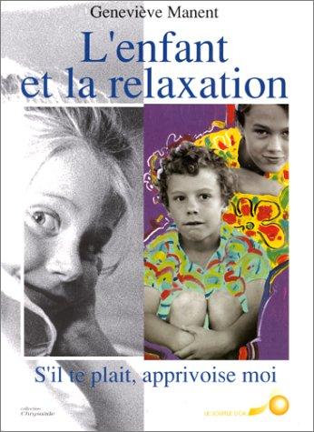 9782904670466: L'Enfant et la Relaxation
