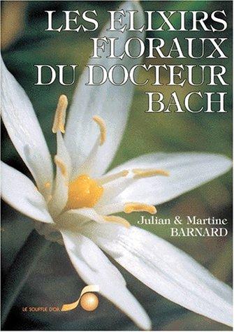 Les Elixirs floraux du docteur Bach : Julian Barnard; Martine