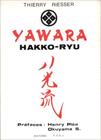 9782904679001: Yawara : hakko-ryu