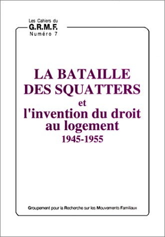 La bataille des squatters et l'invention du: Bruno Duriez; Collectif;