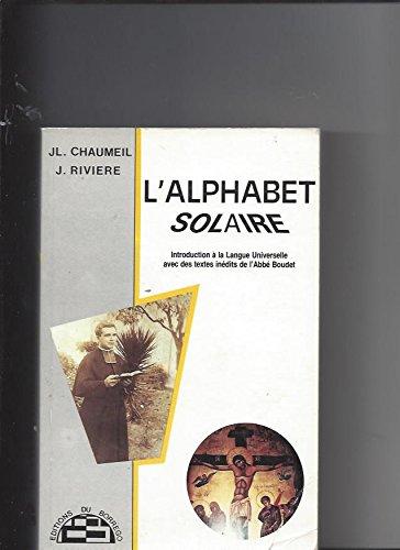 L'Alphabet solaire : Introduction à la langue: CHAUMEIL (JL.) RIVIERE(