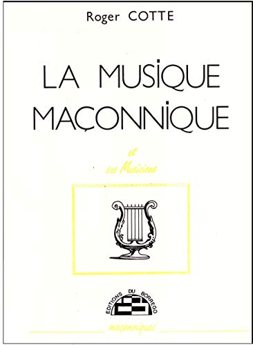 9782904724084: La musique maçonnique et ses musiciens (Collection Maçonniques) (French Edition)