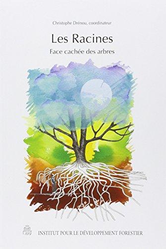 9782904740923: les racines, face cachée des arbres