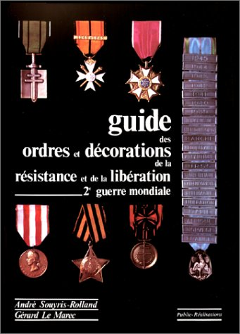 Guide Des Ordres et Decorations De La: Souyris-Rolland, Andre &