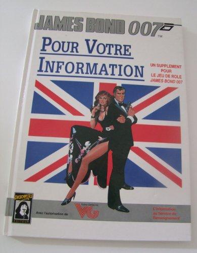 9782904783920: Pour votre information, un supplément pour le jeu de rôle James Bond 007