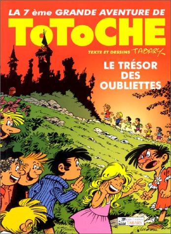 9782904799358: Totoche, tome 7 : Le Trésor des oubliettes