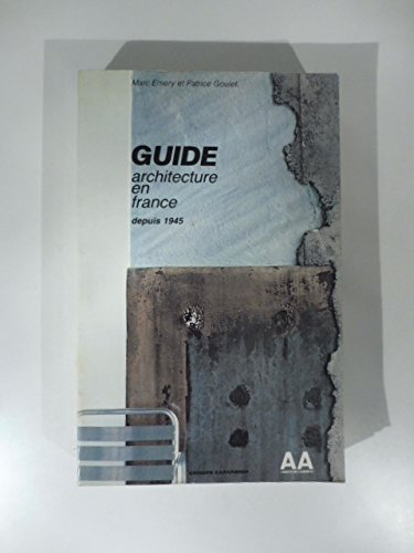 Guide architecture en France. 1945-1983.: EMERY (Marc), GOULET (Patrice)