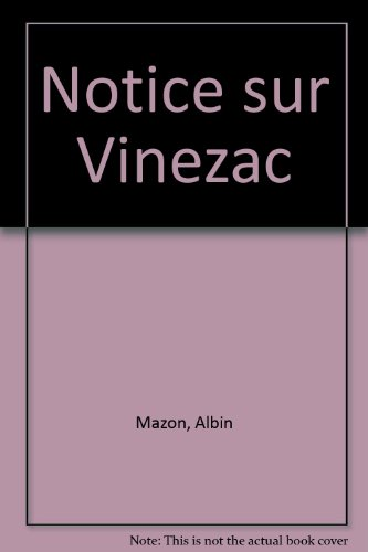 9782904877230: Notice sur Vinezac (French Edition)