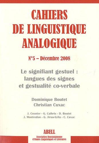 9782904911828: Cahier de linguistique analogique, N° 5, Décembre 2008 : Le signifiant gestuel : langues des signes et gestualité co-verbale