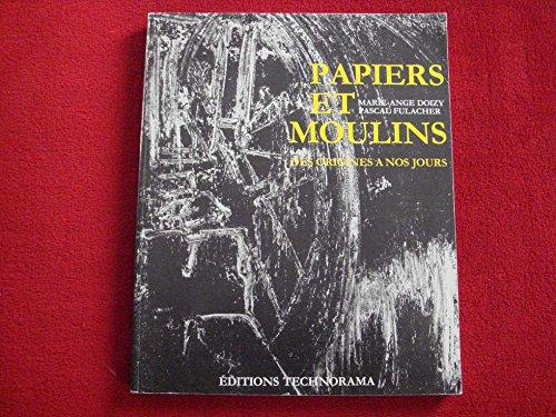 9782904918087: Papiers et moulins : Des origines à nos jours