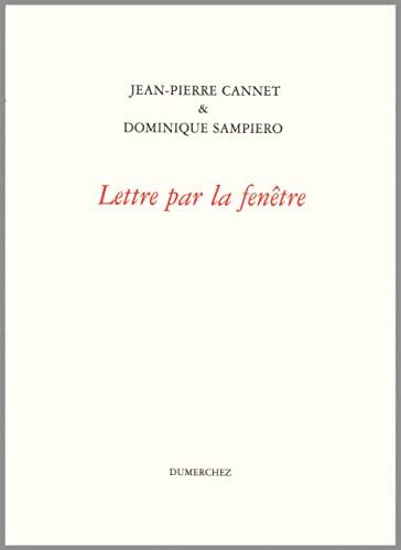 Lettre par la fenetre (Collection Mascaret) (French Edition) (2904925600) by Cannet, Jean-Pierre