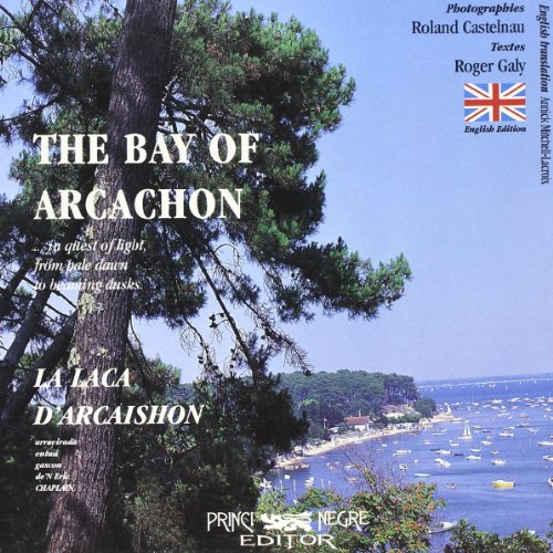 The bay of Arcachon - La laca d'Arcaishon: Caly;Castelnau