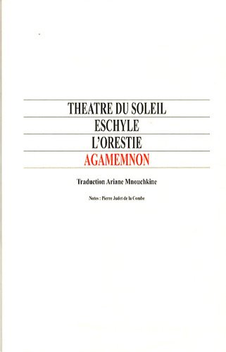 9782905012050: L'Orestie (traduit par Ariane Mnouchkine). Agamemnon