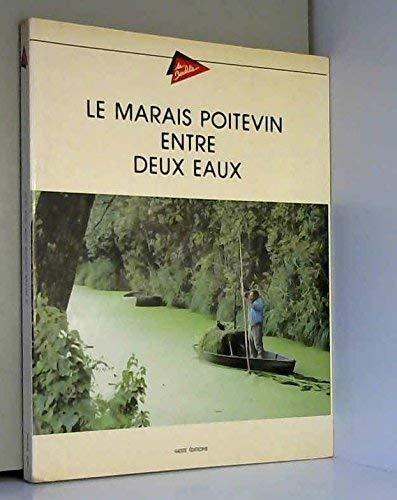LE MARAIS POITEVIN ENTRE DEUX EAUX: Le Quellec (Yves),