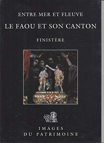 9782905064271: Le Faou et son canton, Finistère: Entre mer et fleuve (Images du patrimoine)
