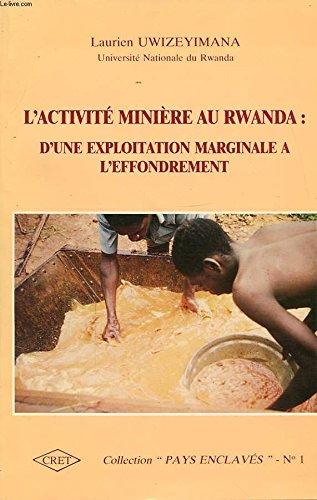 L'activité minière au Rwanda : D'une exploitation: Laurien Uwizeyimana